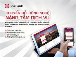 SeABank ra mắt SeANet phiên bản mới