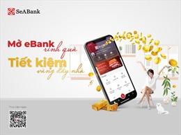 Cùng SeABank 'Mở eBank rinh quà- Tiết kiệm vàng đầy nhà'