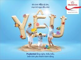 Prudential triển khai chiến dịch 'Khi tình yêu đủ lớn'