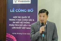 Ra mắt hệ thống quản lý, phân tích dữ liệu y sinh lớn nhất Việt Nam