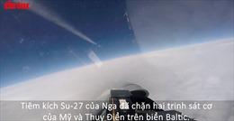 Video Su-27 Nga chặn hai máy bay trinh sát Mỹ và Thụy Điển trên biển Baltic