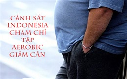 Cảnh sát Indonesia chăm chỉ tập aerobic giảm cân