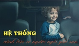 Video cơ chế hoạt động của tính năng cảnh báo bỏ quên trẻ trong ô tô