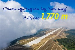 Chiêm ngưỡng sân bay 'trên mây' ở độ cao 1.770m