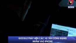 Google phát hiện các vụ tấn công mạng nhằm vào iPhone