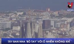 Tây Ban Nha 'bó tay'với ô nhiễm không khí