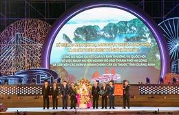 Quảng Ninh: Huyện miền núi Hoành Bồ chính thức được sáp nhập vào thành phố Hạ Long