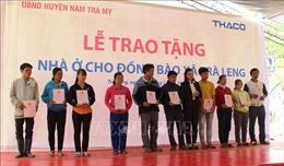 Quảng Nam: Bàn giao nhà cho đồng bào bị sạt lở núi xã Trà Leng, huyện Nam Trà My