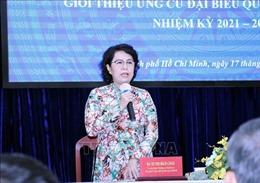 Hiệp thương lần 3 giới thiệu 38 người tại Thành phố Hồ Chí Minh ứng cử đại biểu Quốc hội khóa XV