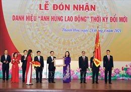 Bệnh viện Đa khoa tỉnh Thanh Hóa đón nhận danh hiệu Anh hùng Lao động thời kỳ đổi mới