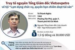Truy tố nguyên Tổng Giám đốc Liên doanh Việt - Nga Vietsovpetro