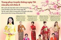 Trang phục truyền thống ngày Tết tuyệt đẹp của phụ nữ châu Á