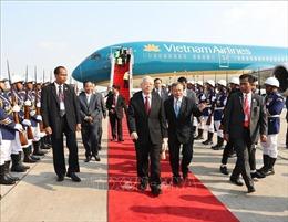Tổng Bí thư, Chủ tịch nước Nguyễn Phú Trọng bắt đầu chuyến thăm cấp nhà nước Campuchia