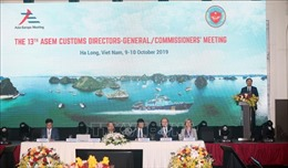 Hạ Long vinh dự là địa điểm tổ chức Hội nghịTổng cục trưởng Hải quan ASEM 13