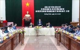 Phó Thủ tướng Vương Đình Huệ làm việc tại tỉnh Quảng Bình về tình hình kinh tế - xã hội năm 2019