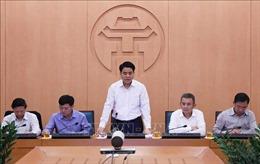 Chủ tịch TP Hà Nội: Tiếp tục rà soát những người tiếp xúc gần với các trường hợp mắc COVID-19