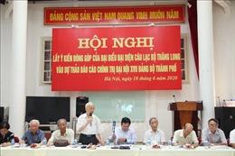 Lấy ý kiến đóng góp vào Dự thảo văn kiện Đại hội XVII Đảng bộ thành phố Hà Nội