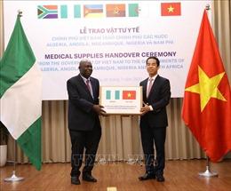 Việt Nam trao tặng vật tư y tế hỗ trợ các nước châu Phi