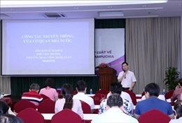 Đẩy mạnh hiệu quả hoạt động thông tin đối ngoại Việt Nam - Campuchia