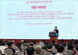 Nâng cao hiệu quả các chính sách chung dành cho người Việt Nam ở nước ngoài