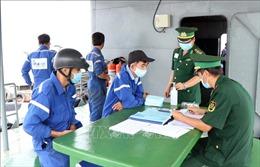 Kiểm soát chặt hành khách, thuyền viên tại cảng biển, cửa khẩu biên giới
