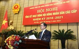 Nhiều dấu ấn nổi bật của HĐND thành phố Hà Nội nhiệm kỳ 2016 - 2021