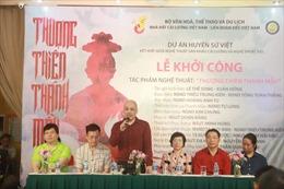 Tác phẩm sân khấu về Mẫu Liễu Hạnh gồm xiếc kết hợp với cải lương