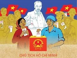 Chủ tịch Hồ Chí Minh: 'Lá phiếu của người cử tri tuy khuôn khổ nó bé nhỏ, nhưng giá trị của nó thì vô cùng to lớn'
