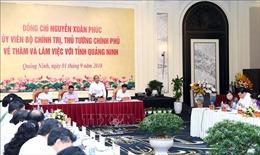 Thủ tướng: Quảng Ninh là địa phương phát triển năng động nhất của Việt Nam