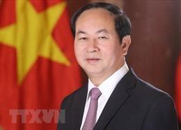 Lãnh đạo các Đảng, tổ chức quốc tế tiếp tục gửi Điện chia buồn tới Việt Nam và gia quyến Chủ tịch nước Trần Đại Quang