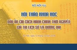 Hội thảo khoa học 'Dấu ấn cải cách hành chính triều Nguyễn - Giá trị lịch sử và đương đại'