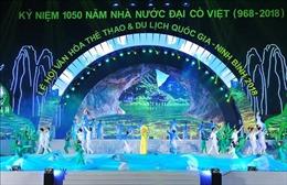 Khai mạc Lễ hội văn hóa, thể thao và du lịch quốc gia - Ninh Bình 2018