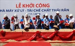 Thành phố Hồ Chí Minh khởi công xây dựng Nhà máy xử lý - tái chế chất thải rắn