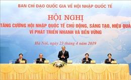 Thủ tướng chủ trì Hội nghị Ban Chỉ đạo quốc gia về hội nhập quốc tế