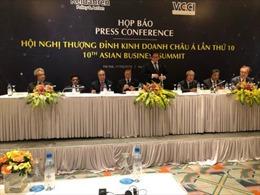 Hội nghị Thượng đỉnh Kinh doanh châu Á lần thứ 10: Châu Á siêu kết nối vì sự phát triển bền vững