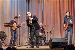 Ngoại giao văn hóa Jazz Nga - Việt tại thủ đô Moskva