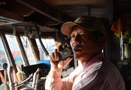 Vị thuyền trưởng vươn khơi bảo vệ chủ quyền Tổ quốc