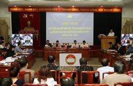Triển khai toàn diện Nghị quyết Đại hội đại biểu toàn quốc MTTQ Việt Nam lần thứ IX tới cơ sở