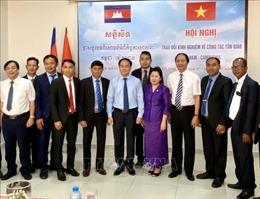 Việt Nam và Campuchia trao đổi kinh nghiệm về công tác tôn giáo