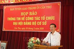 Nhiều điểm mới trong việc tổ chức Đại hội điểm đảng bộ cơ sở tại Cần Thơ