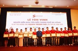 Đà Nẵng: Hơn 150 cá nhân, tập thể được vinh danh trong phong trào hiến máu