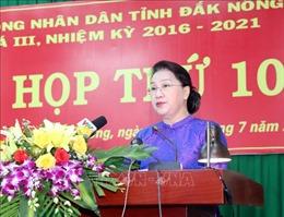 Chủ tịch Quốc hội Nguyễn Thị Kim Ngân dự Kỳ họp thứ 10, Hội đồng nhân dân tỉnh Đắk Nông