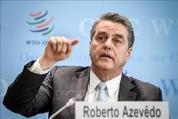 Tổng Giám đốc WTO gửi gắm tới người kế nhiệm 'hãy sẵn sàng cho mọi thứ'