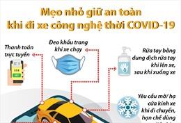 Mẹo nhỏ giữ an toàn khi đi xe công nghệ thời COVID-19