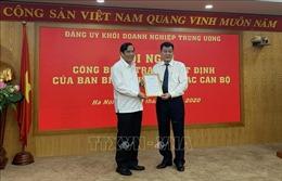 Đồng chí Nguyễn Đức Phong giữ chức Phó Bí thư Đảng uỷ Khối Doanh nghiệp Trung ương