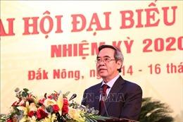 Đồng chí Nguyễn Văn Bình chỉ đạo Đại hội Đảng bộ tỉnh Đắk Nông