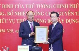 Thủ tướng Nguyễn Xuân Phúc trao quyết định bổ nhiệm Thứ trưởng Bộ Xây dựng