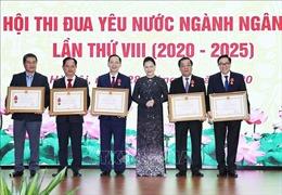 Chủ tịch Quốc hội Nguyễn Thị Kim Ngân dự Đại hội thi đua yêu nước ngành ngân hàng lần thứ VIII