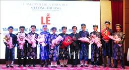 Tôn vinh 'Nghệ nhân Nhân dân', 'Nghệ nhân Ưu tú' Thừa Thiên - Huế