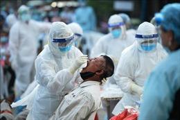 Một số quốc gia Đông Nam Á ghi nhận hàng trăm ca mắc COVID-19 trong ngày